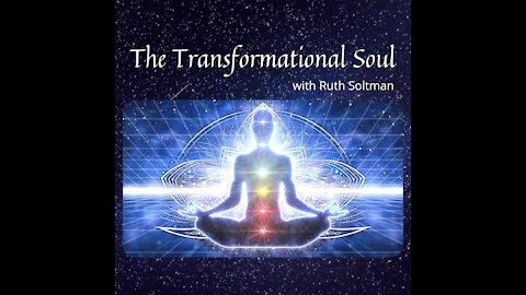 The Transformational Soul ~ 9June2021