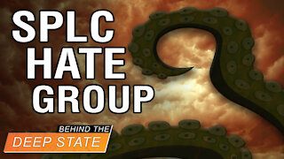 SPLC: Deep State Tentacle for Sliming Christians, Conservatives