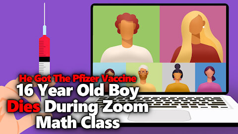 16 Year Old Boy Drops Dead In Zoom Math Class After Taking The Pfizer Shots, VAERS Record Shows