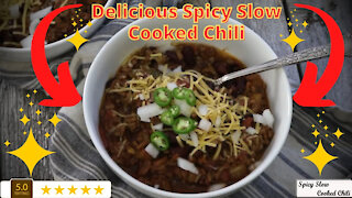 Delicious Spicy Slow Cooked Chili Recipe