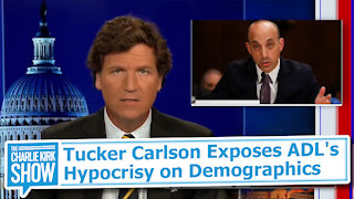 Tucker Carlson Exposes ADL's Hypocrisy on Demographics