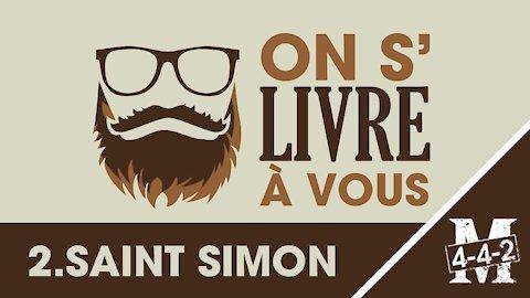 On s'livre à vous   Fabien : Ep2 Louis de Rouvroy de Saint-Simon
