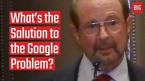 What's the Solution to the Google Problem - Dr. Robert Epstein