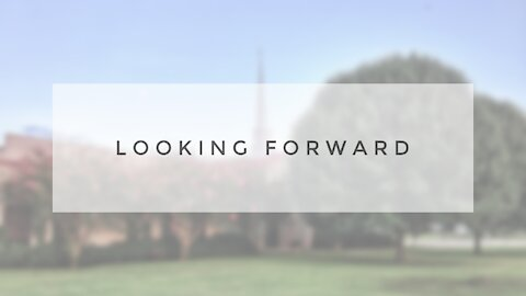 12.13.20 Sunday Sermon - LOOKING FORWARD