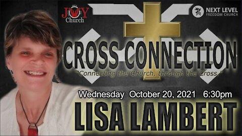 Cross Connection: Lisa Lambert (10/20/21)