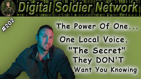 """#202. The Power Of One.. One Local Voice. The """"Secret"""" They Don't Want You Knowing."""