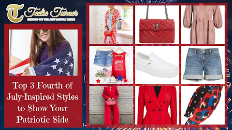 Teelie Turner | Top 3 Fourth of July-Inspired Styles to Show Your Patriotic Side