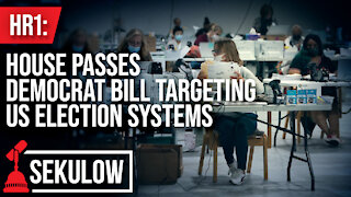 HR1: House Passes Democrat Bill Targeting US Election Systems