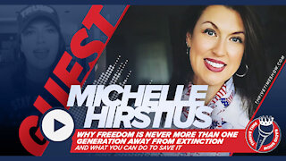 Michelle Hirstius   Why Freedom is Never More Than One Generation Away from Extinction