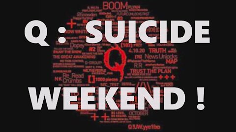 Q: Suicide Weekend! Those Who Are The Loudest! Trump Drops Bomb on AZ Audit! MI NH GA WI PA NV Next!