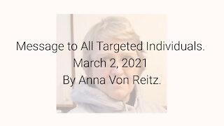 Message to All Targeted Individuals March 2, 2021 By Anna Von Reitz