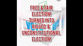 FREE & FAIR ELECTIONS TURN INTO RIGGED & UNCONSTITUTIONAL ELECTION