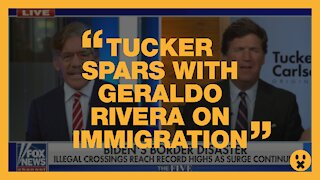 TUCKER SPARS WITH GERALDO RIVERA ON IMMIGRATION