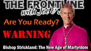 A WARNING from Bishop Strickland - BE READY! | The Frontline