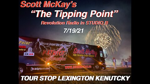 7.19.21 The Tipping Point, Patriot Streetfighter Tour, Lexington KY Stop