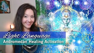 Light Language Andromedan Healing Activation By Lightstar