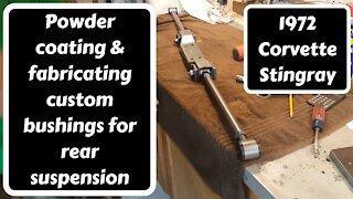 Powder Coating and Fabricating Custom Rear Suspension Bushings for '72 Stingray