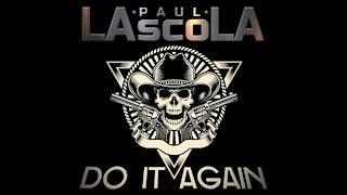 Paul LaScola - Do It Again