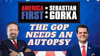 The GOP needs an autopsy. Rep. Matt Gaetz with Sebastian Gorka on AMERICA First