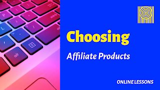 Choosing Affiliate Products