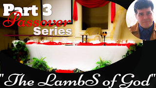 Part 3 of 6 - The Passover Series - Pastor Shane Vaughn 4/1/21