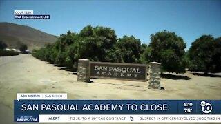 San Pasqual Academy to close