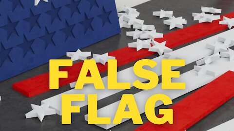 FALSE FLAGS: WE KNEW THEY WERE COMING
