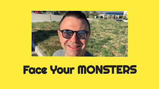 Face Your Monsters