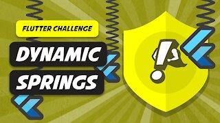 Dynamic Springs | Flutter Challenge