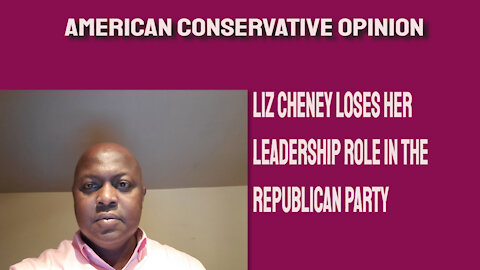 Liz Cheney loses her leadership job in the Republican Party