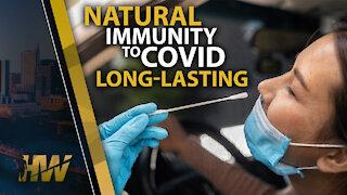 NATURAL IMMUNITY TO COVID LONG- LASTING