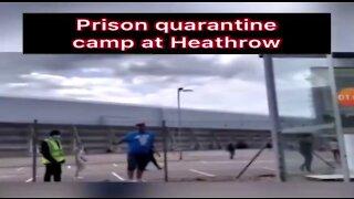 Prison-like COVID quarantine at Heathrow airport