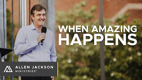 When Amazing Happen