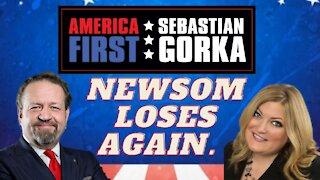 Newsom loses again. Jennifer Horn with Sebastian Gorka on AMERICA First