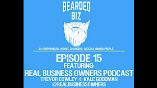 Bearded Biz Show - Ep. 15 - Real Business Owners Podcast