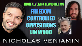 Nick & Lewis Discusses Freedom, Controlled Oppositions and Lin Wood with Nicholas Veniamin