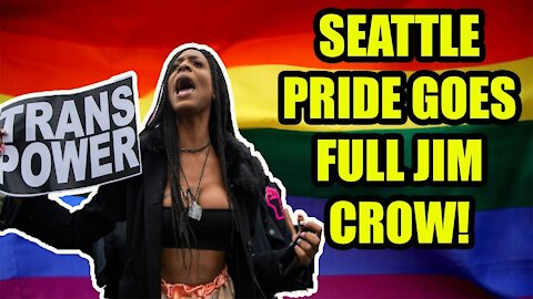 Seattle's Taking B(l)ack Pride event goes full Jim Crow by charging White People a REPARATIONS FEE!
