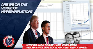 General Flynn Fireside Chat 7 | Are We On the Verge of Hyper-Inflation? (Jack & Elon Thinks So)