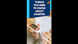 Top 4 Things You Should Know About Diabetes *
