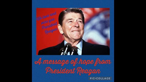 A timeless message of hope from President Reagan