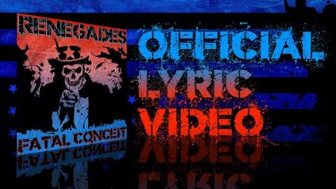FATAL CONCEIT - RENEGADES - OFFICIAL LYRIC VIDEO
