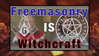 Freemasonry IS Witchcraft (remastered 2021)