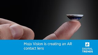 Mojo Vision is creating an AR contact lens