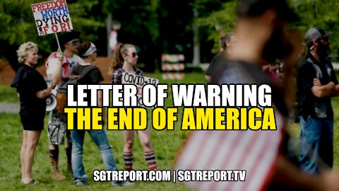 LETTER OF WARNING: THE END OF AMERICA