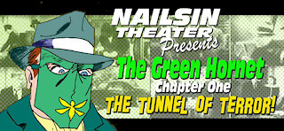 Mr Nailsin Riffs: The Green Hornet CH1 - The Tunnel Of Terror!
