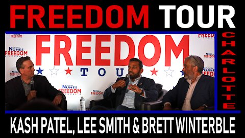 Freedom Tour Charlotte: Kash Patel, Lee Smith, and Brett Winterble