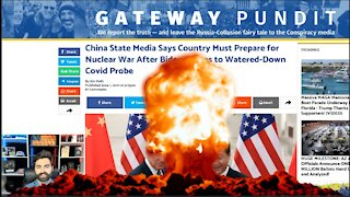 China Threatens NUCLEAR WAR After Biden Agrees To COVID-19 Origin Probe
