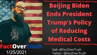 Beijing Biden Ends Trump Policy Reducing Medical Costs!
