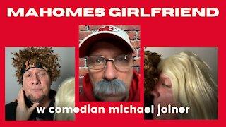 Mahomes Girlfriend Season 1 - Comedian Michael Joiner Parody