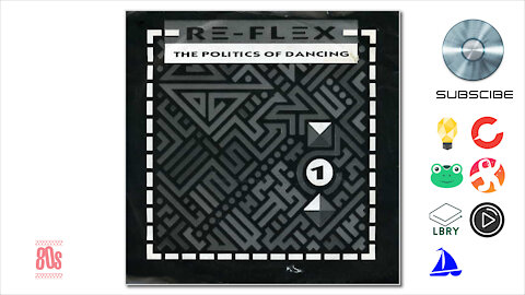 Re-Flex - The Politics Of Dancing (1983)